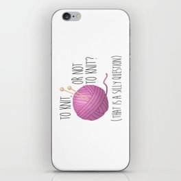 To Knit, Or Not To Knit? (That Is A Silly Question) iPhone Skin