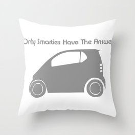 Only Smarties have the Answer Throw Pillow