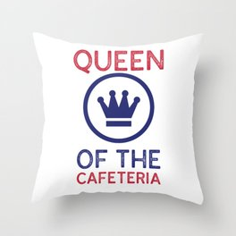 Queen of the Cafeteria - Lunch Ladies Throw Pillow