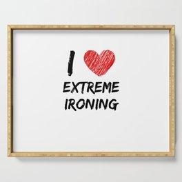 I Love Extreme Ironing Serving Tray