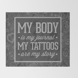 My Tattoos Are My Story Quote Throw Blanket
