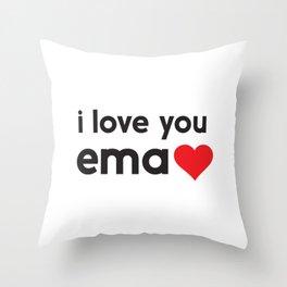 i love you ema Throw Pillow