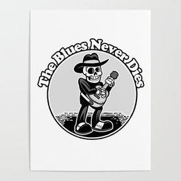 """The Blues Never Dies"" Old Skeleton Bluesman Poster"