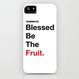 Blessed Be The Fruits iPhone Case