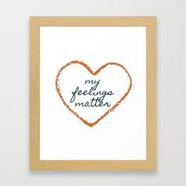 Feelings Matter Framed Art Print