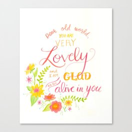Dear Old World You Are Very Lovely Canvas Print