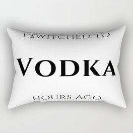 I switched to Vodka Rectangular Pillow