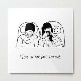 love is not all around Metal Print