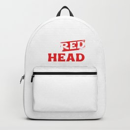 Red Head Red Hair Redhead Ginger Redheads Gift Backpack