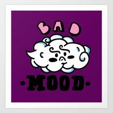bad mood Art Print
