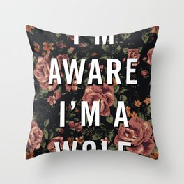 I'm Aware I'm A Wolf Throw Pillow