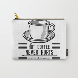 Hot Coffee Never Hurts Your Feelings Carry-All Pouch