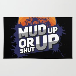 Mud Racing Gift: Mud Up Or Shut Up Rug