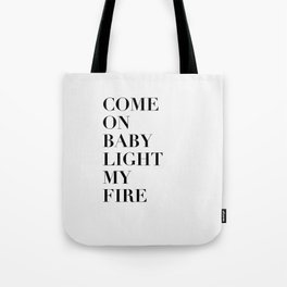 Light My Fire [white] Tote Bag