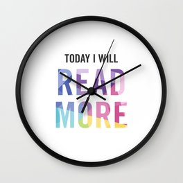 New Year's Resolution - TODAY I WILL READ MORE Wall Clock