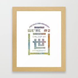 We're Number Two - Child of an Immigrant - Second Generation - Nisei Framed Art Print