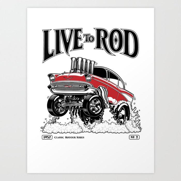 1957 CHEVY CLASSIC HOT ROD Art Print