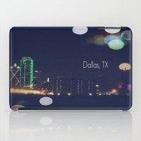 dallas iPad Cases featuring Dallas, TX by missdolly