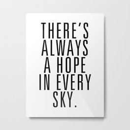 There's Always A Hope In Every Sky Metal Print