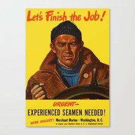 Urgent - Experienced Seamen Needed! Canvas Print