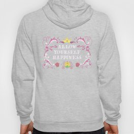 Allow Yourself Happiness Fairytale Sign Hoody