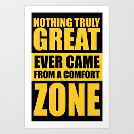 Lab No. 4 - Nothing Truly Great Ever Came From A Comfort Zone Gym Inspirational Quotes Poster Art Print