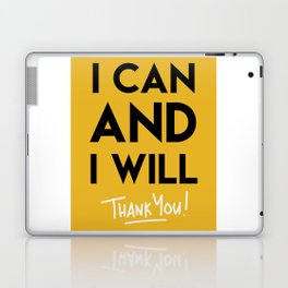 I CAN AND I WILL - THANK YOU quote Laptop & iPad Skin