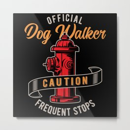 Fire Hydrant Dog Walker Stop Funny Gift Metal Print