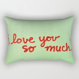 I Love You So Much II Rectangular Pillow