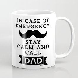 Funny Fathers Day Stay Calm Call Dad Gift Coffee Mug