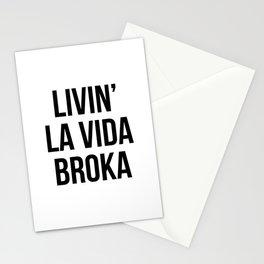 LIVIN' LA VIDA BROKA Stationery Cards