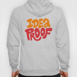 Idea Proof! Hoody