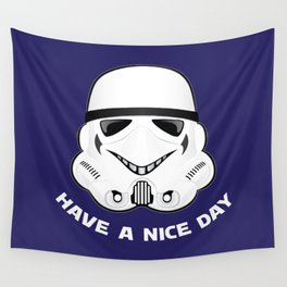 Stormtrooper Have A Nice Day (White Lettering) Wall Tapestry