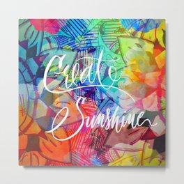 Create Sunshine Metal Print