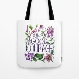 Be Of Good Courage Tote Bag