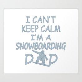 I'M A SNOWBOARDING DAD Art Print