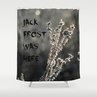 jack frost Shower Curtains featuring Jack Frost Was Here by AdrienneW
