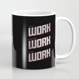 Work Work Work Coffee Mug