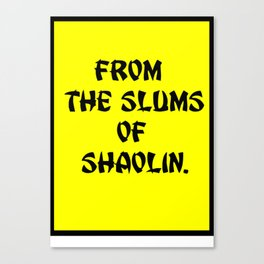 From the slums of Shaolin. yellow Canvas Print