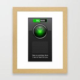 He's your Pal  9000 Framed Art Print