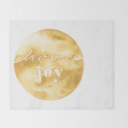 choose joy and keep choosing it Throw Blanket