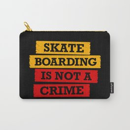 Skateboarding is not a crime Carry-All Pouch