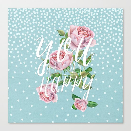 You are my happy- Roses Rose Flowers Polkadots - Vintage Design Canvas Print