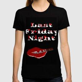 Last Friday Night T-shirt