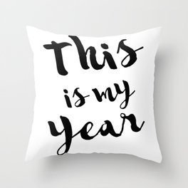 This is my year Throw Pillow