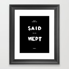 What can not be said will be wept - Sappho Framed Art Print