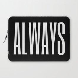 always I Laptop Sleeve