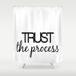 Trust The Process Shower Curtain