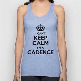 I cant keep calm I am a CADENCE Unisex Tank Top