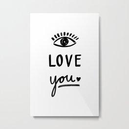 Eye Love You  Metal Print
